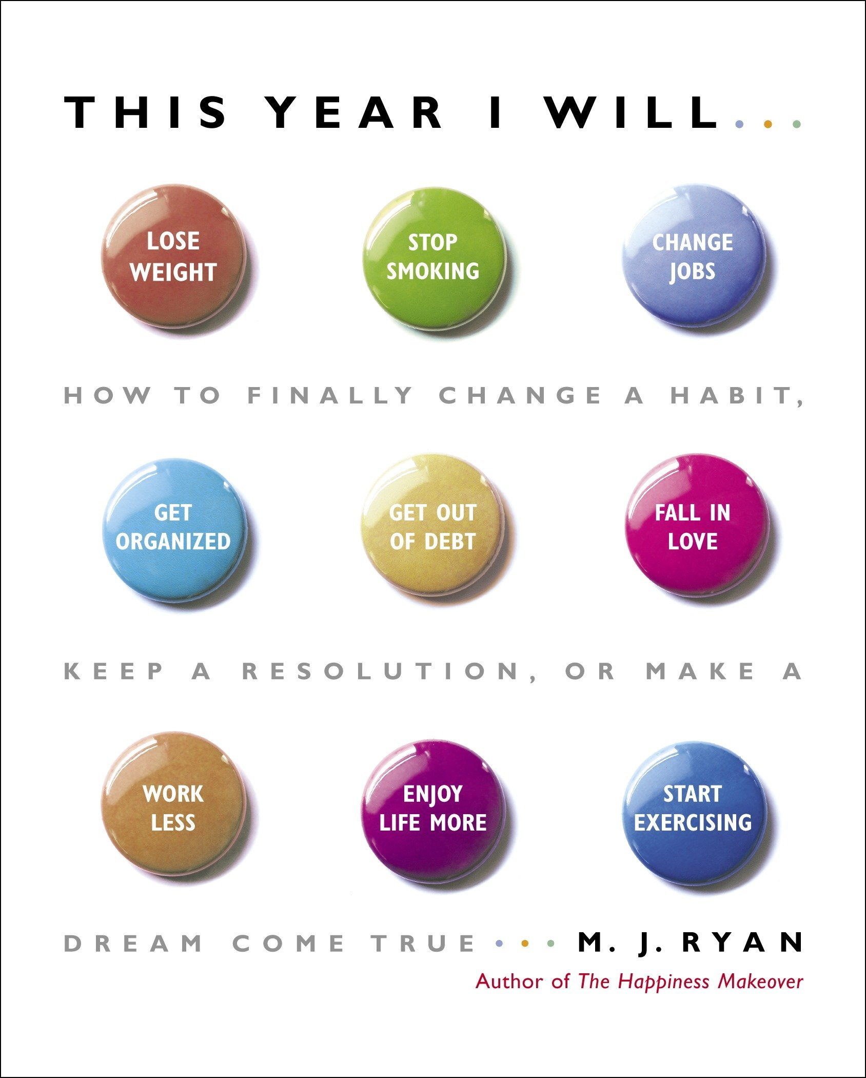 This Year I Will...: How to Finally Change a Habit, Keep a Resolution, or Make a Dream Come True PDF