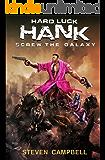 Hard Luck Hank: Screw the Galaxy