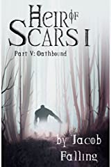 Oathbound - Heir of Scars I, Part Five Kindle Edition
