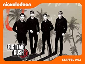 Big Time Rush Staffel 3