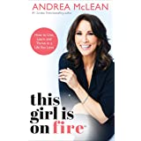 This Girl Is on Fire: How to Live, Learn and Thrive in a Life You Love