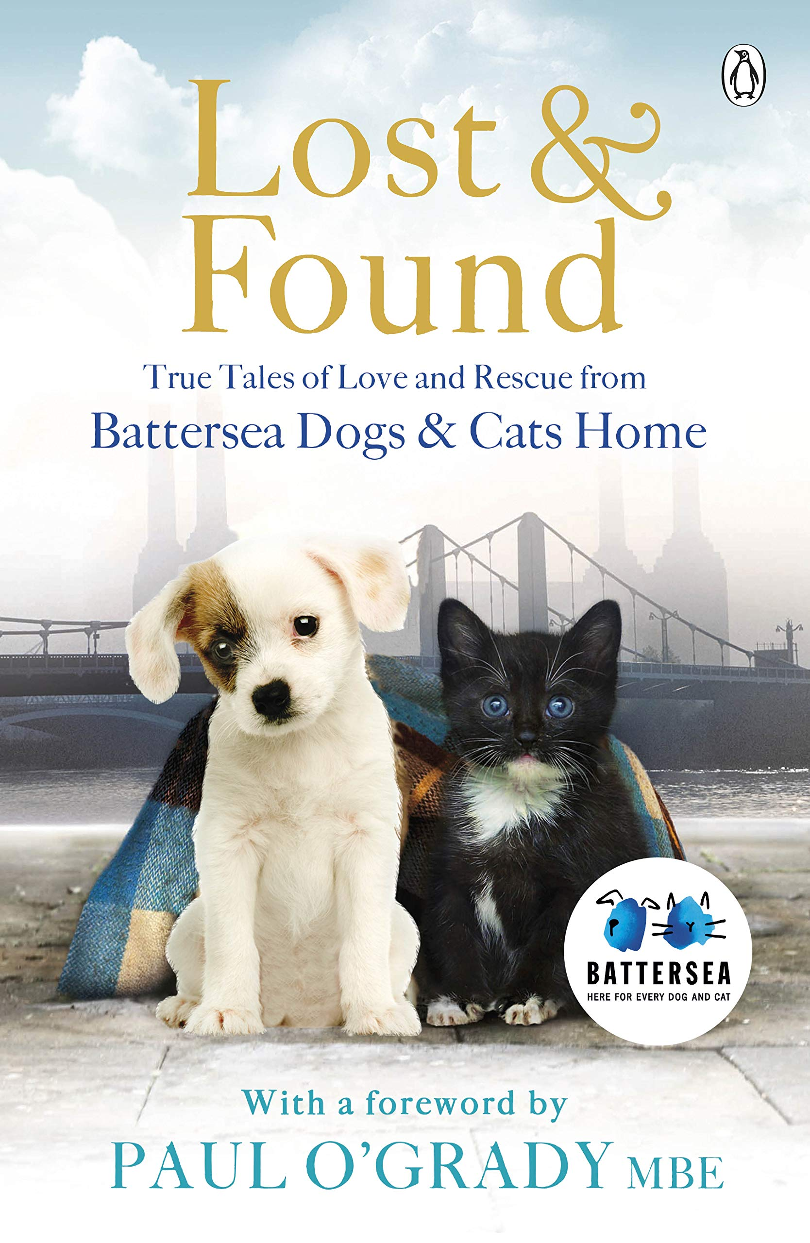 Lost and Found  True tales of love and rescue from Battersea Dogs   Cats  Home Paperback – 30 Jan 2014 0260b05fa