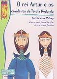 O Rei Artur e os Cavaleiros da Távola Redonda - Coleção Reencontro Infantil