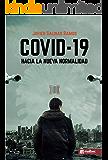 Covid-19 Hacia la Nueva Normalidad: una pandemia anunciada (Spanish Edition)