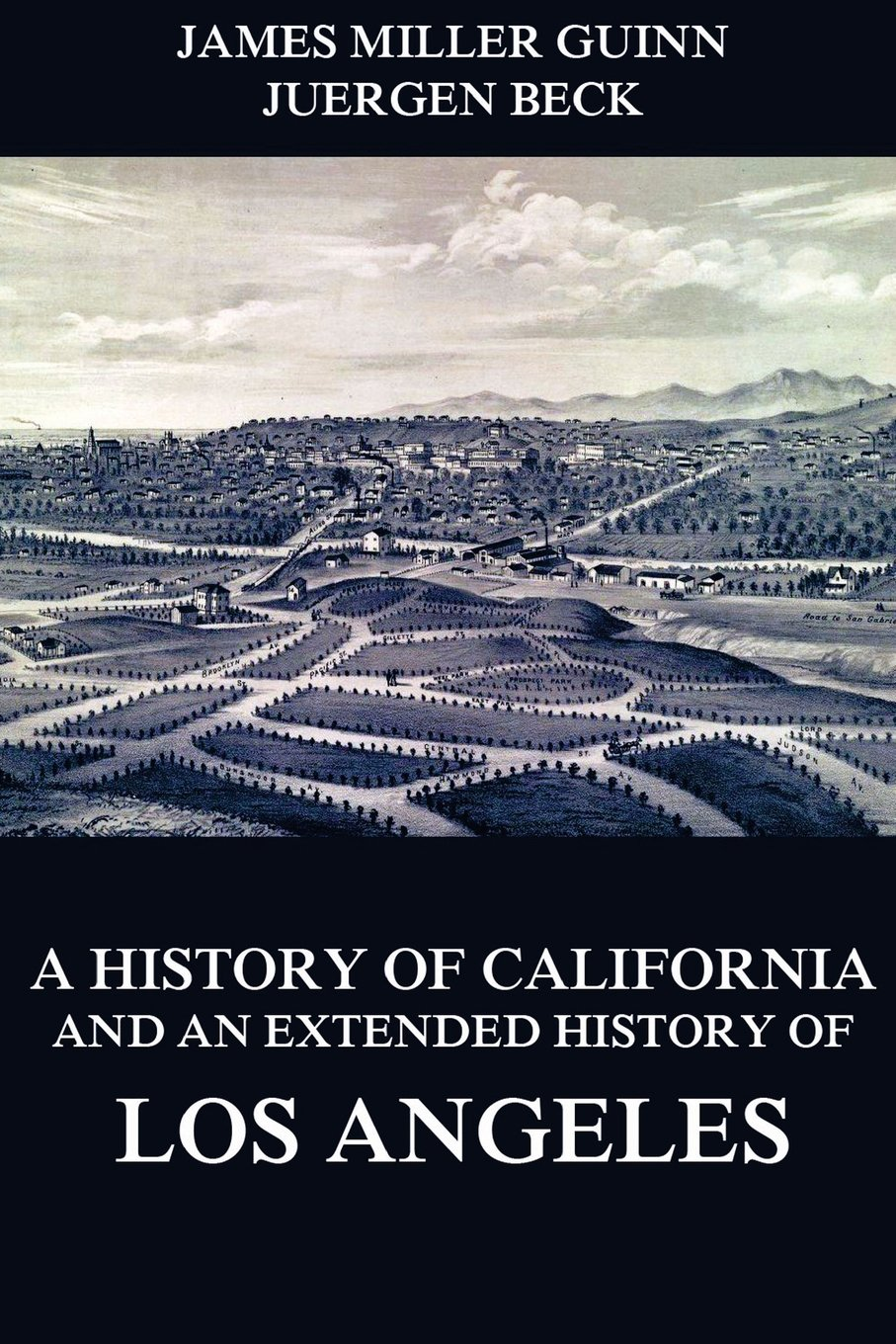 Read Online A History of California and an Extended History of Los Angeles ebook