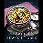 The Modern Jewish Table: 100 Kosher Recipes from Around the Globe