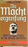 Die Machtergreifung. Deutschlands Weg in die Hitler- Diktatur.