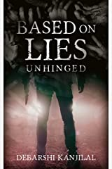 Unhinged: Based on Lies: Part Two (A Dark Psychological Thriller) Kindle Edition