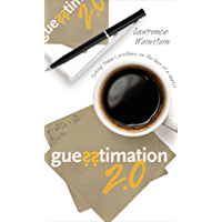 Guesstimation 2.0: Solving Today's Problems on the Back of a Napkin (English Edition)