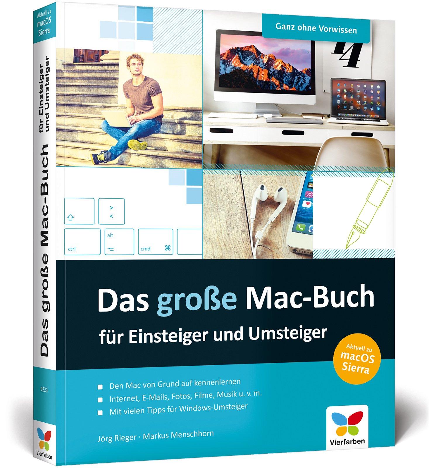 Das große Mac-Buch für Einsteiger und Umsteiger: aktuell zu macOS Sierra. Internet, Multimedia, Fotos, Siri, Videotelefonie u. v. m. Kein Vorwissen nötig!