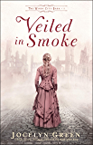 Veiled in Smoke (The Windy City Saga Book #1)
