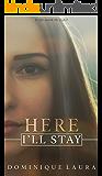Here I'll Stay