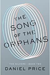 The Song of the Orphans (The Silvers Series Book 2) Kindle Edition