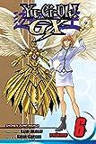 Yu-Gi-Oh!: GX, Vol. 6 (Yu-Gi-Oh! GX)