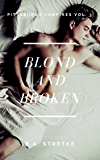 Blond and Broken: Pittsburgh Vampires Vol. 3