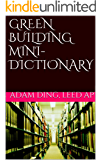Green Building Mini-Dictionary (English Edition)