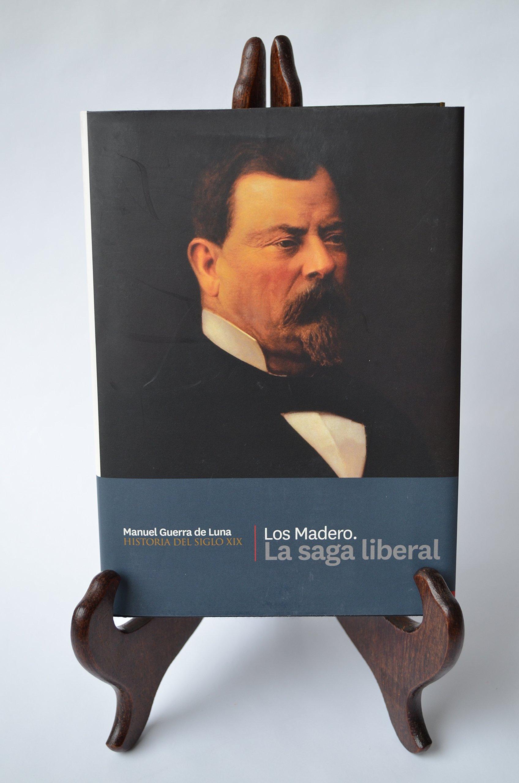 Amazon.com: Los Madero la Saga Liberal - Historia del Siglo ...