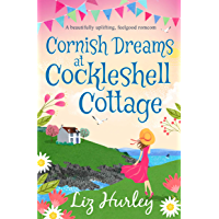 Cornish Dreams at Cockleshell Cottage: A beautifully uplifting, feelgood romcom (English Edition)