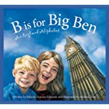 B Is for Big Ben: An England Alphabet (Discover the World)