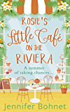 Rosie's Little Café on the Riviera: The perfect uplifting romantic comedy!