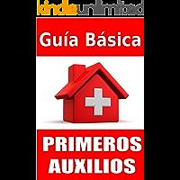 Guia Básica de Primeros Auxilios: Lo basico de lo mas importante