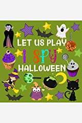 Let Us Play I Spy Halloween: Fun Activity Picture Book For Kids Ages 2-5   Cute Colorful Alphabet A-Z Guessing Game for Little Kids Kindle Edition