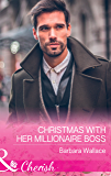 Christmas With Her Millionaire Boss (Mills & Boon Cherish) (The Men Who Make Christmas, Book 1)