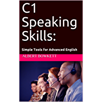 C1 Speaking Skills: Simple Tools for Advanced English (English Edition)
