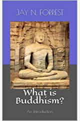 What is Buddhism?: An Introduction Kindle Edition