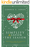Simplify & Savor the Season: Organize and Re-energize Your Holidays!