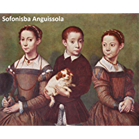 27 Color Paintings of Sofonisba Anguissola - Italian Renaissance Painter (c. 1532 - November 16, 1625)