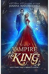 Vampire King (Adult Fairy Tale, Cinderella #1) Kindle Edition