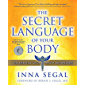 The Secret Language of Your Body: The Essential Guide to Health and Wellness (English Edition)