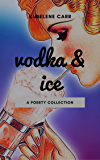 Vodka & Ice: A Poetry Collection