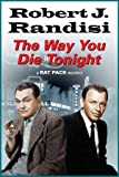 Way You Die Tonight, The (A Rat Pack Mystery)