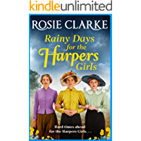 Rainy Days for the Harpers Girls: A heartbreaking historical saga from bestseller Rosie Clarke (Welcome To Harpers…