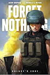 Forget Nothing (Galaxy's Edge): A military sci-fi thriller Kindle Edition