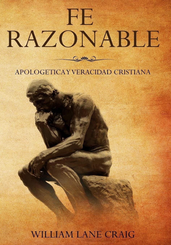 Fe Razonable Apologetica Y Veracidad Cristiana Amazones William
