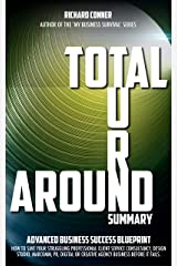 Total Turnaround - Business Success Blueprint Summary: Save, turnaround, and grow, your struggling, failing client service consultancy, design, marcomm, ... business (My Business Survival Book 1) Kindle Edition