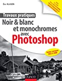 Travaux pratiques : Noir & blanc et monochromes avec Photoshop
