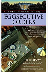 Eggsecutive Orders (A White House Chef Mystery) Mass Market Paperback