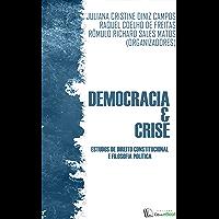 Democracia e crise: Estudos de Direito Constitucional e Filosofia Política