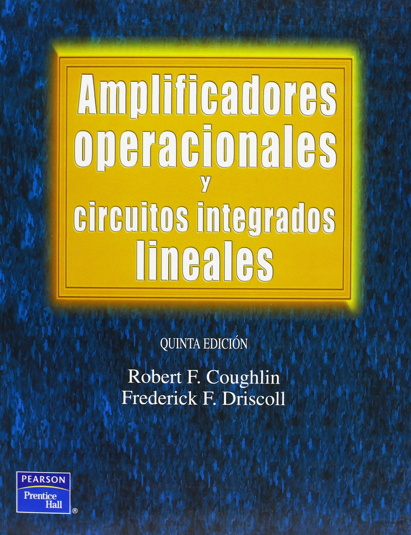 Amplificadores Operacionales y Circuitos Integrado (Spanish Edition): Robert F. Coughlin, Frederick F. Driscoll: 9789701702673: Amazon.com: Books