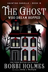 The Ghost Who Dream Hopped (Haunting Danielle Book 18) Kindle Edition