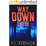 Way Down There (An Allie Down Mystery Thriller Book 1)