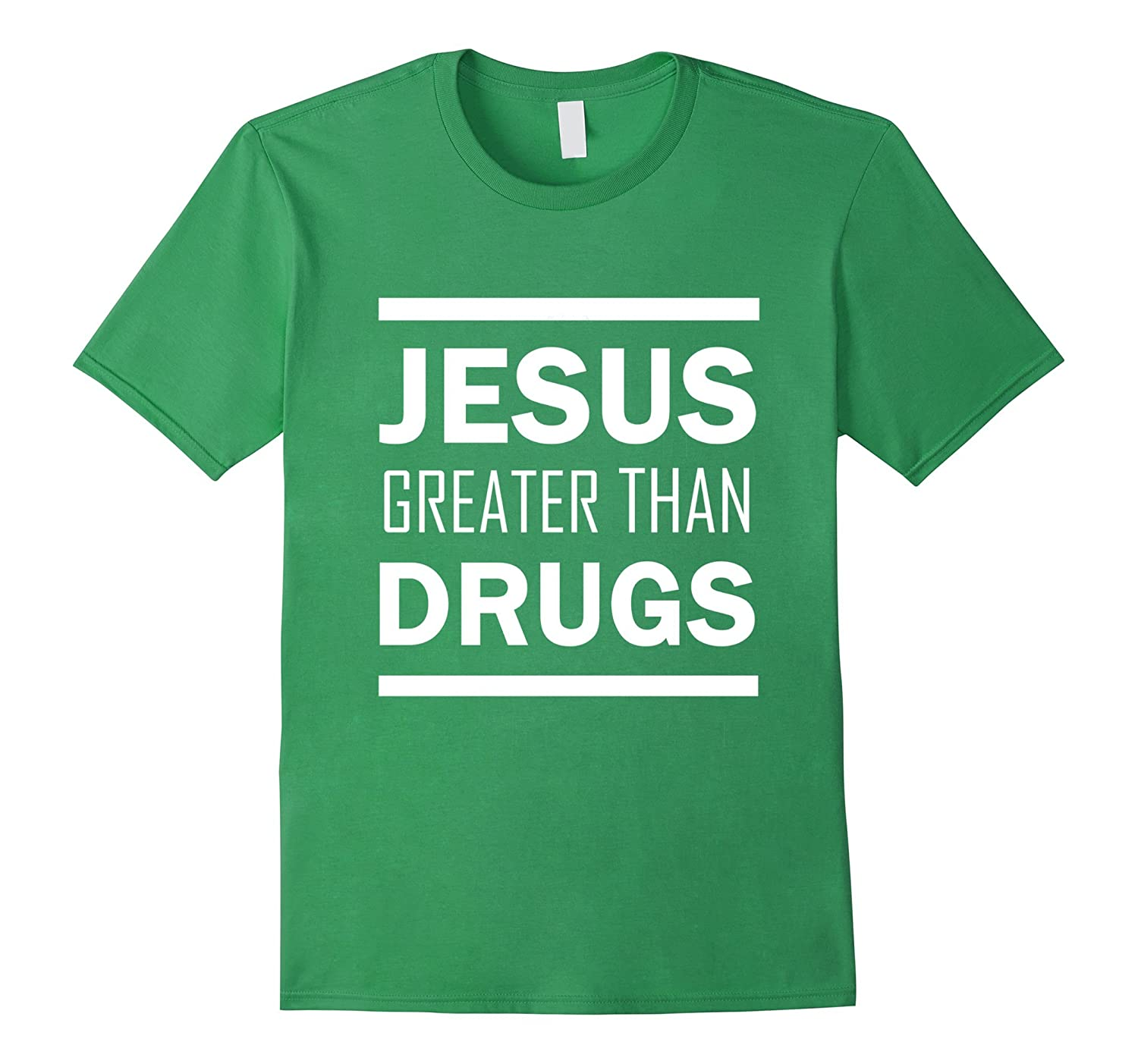 Jesus Greater Than Drugs T Shirt Goatstee