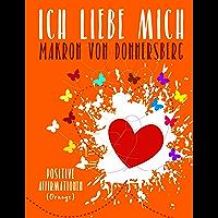 Ich liebe mich ... (Orange): Positive Affirmationen (Die Kraft unserer Gedanken) (German Edition)