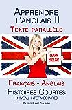 Apprendre l'anglais II - Texte parallèle - Histoires courtes (niveau intermédiaire) Français - Anglais