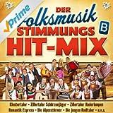 Der Volksmusik Stimmungs Hit-Mix - B