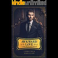 Awkward Love - A Sweet Billionaire Romance - Link to Audiobook Version Inside
